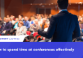 How to spend time at conferences effectively